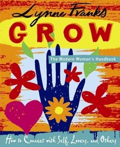 grow-the-modern-womans-handbook-how-to-connect-with-self-lovers-and-others