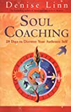 Linn, Denise: Soul Coaching: 28 Days to Discover Your Authentic Self