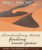 Weiss, Brian: Eliminating Stress, Finding Inner Peace