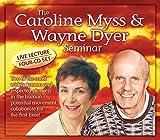 Dyer Dr., Dr. Wayne W.: The Caroline Myss & Wayne Dyer Seminar