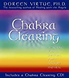 Virtue, Doreen: Chakra Clearing: Awakening Your Spiritual Power to Know and Heal