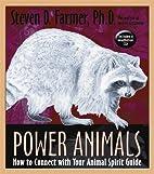 Power Animals by Steven D. Farmer