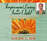 Hay, Louise: Forgiveness/Loving the Inner Child