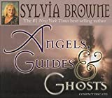 Browne, Sylvia: Angels, Guides, and Ghosts