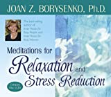 Borysenko Ph.D., Joan: Meditations for Relaxation and Stress Reduction