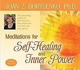 Borysenko Ph.D., Joan: Meditations for Self Healing and Inner Power