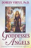Virtue, Doreen: Goddesses and Angels: Awakening Your Inner High-Priestess And Source-Eress