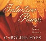 Myss, Caroline: Intuitive Power