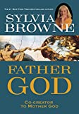 Browne, Sylvia: Father God: Co-creator to Mother God