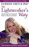 Doreen Virtue: The Lightworker's Way: Awakening Your Spiritual Power to Know and Heal