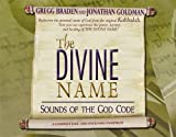 Gregg Braden: The Divine Name