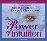 Chopra, Deepak: Power of Intuition (Dialogues at the Chopra Center)