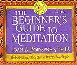 Borysenko Ph.D., Joan: The Beginner's Guide to Meditation