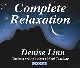 Linn, Denise: Complete Relaxation
