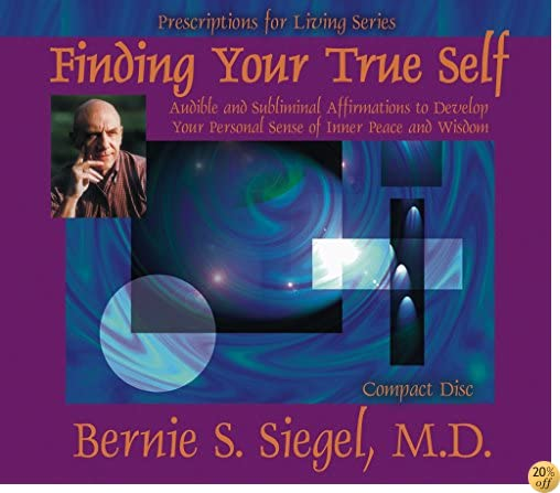 Finding Your True Self (Prescriptions For Living Series)