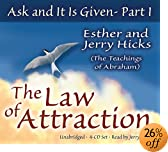 Ask and It Is Given - Part 1: The Law of Attraction (Ask and It Is Given) (Pt.I)