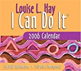 Louise L. Hay: I Can Do It 2006 Calendar