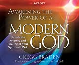 Braden, Gregg: Awakening the Power of A Modern God