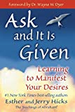 Hicks, Jerry: Ask And It Is Given: Learning to Manifest Your Desires