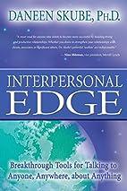 Interpersonal Edge: Breakthrough Tools for…