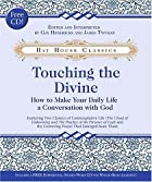 Touching the Divine: How to Make Your Daily&hellip;