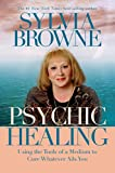 Browne, Sylvia: Psychic Healing 2-CD: Using the Tools of a Medium to Cure Whatever Ails You