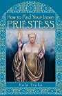 How to Find Your Inner Priestess - Kala Trobe