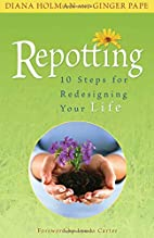 Repotting: 10 Steps for Redesigning Your…