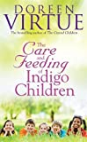 Virtue, Doreen: The Care and Feeding of Indigo Children