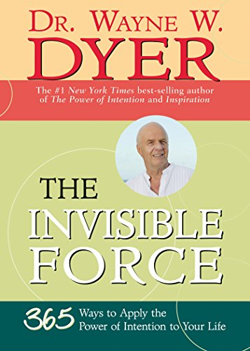 the-invisible-force-365-ways-to-apply-the-power-of-intention-to-your-life