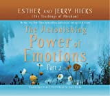 Hicks, Esther: The Astonishing Power of Emotions - Part II, 4-CD