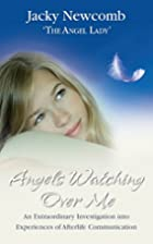 Angels Watching Over Me: An Extraordinary…