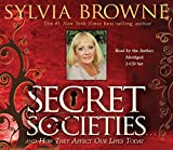 Browne, Sylvia: Secret Societies...and How They Affect Our Lives Today 2-CD