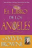 Browne, Sylvia: El Libro De Los Angeles De Sylvia Browne: Sylvia Browne's Book of Angels