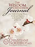 Northrup, Christiane: The Wisdom of Menopause Journal: Your Guide To Creating Vibrant Health and Happiness in the Second Half of Your Life