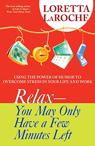 relax-you-may-only-have-a-few-minutes-left-using-the-power-of-humor-to-overcome-stress-in-your-life-and-work