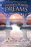 Linn, Denise: The Hidden Power of Dreams: The Mysterious World of Dreams Revealed