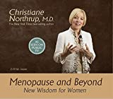 Northrup, Christiane: Menopause and Beyond: New Wisdom for Women