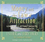 Hicks, Esther: Money, and the Law of Attraction 8-CD set: Learning to Attraction Wealth, Health, and Happiness