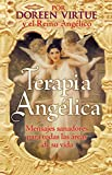 Virtue, Doreen: Terapia Angelica: Mensajes para sanar todas las areas de su vida (Spanish Edition)