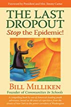 The Last Dropout: Stop the Epidemic! by Bill…