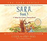 Hicks, Esther: Sara, Book 3: A Talking Owl Is Worth a Thousand Words!