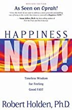 Happiness Now!: Timeless Wisdom for Feeling…