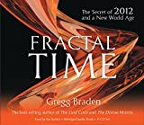 Braden, Gregg: Fractal Time 4-CD: The Secret of 2012 and a New World Age
