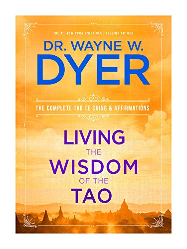 living-the-wisdom-of-the-tao-the-complete-tao-te-ching-and-affirmations