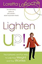 Lighten Up!: The Authentic and Fun Way to…
