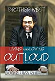 West, Cornel: Brother West: Living and Loving Out Loud, A Memoir