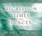 Regression to Times and Places (Meditation…