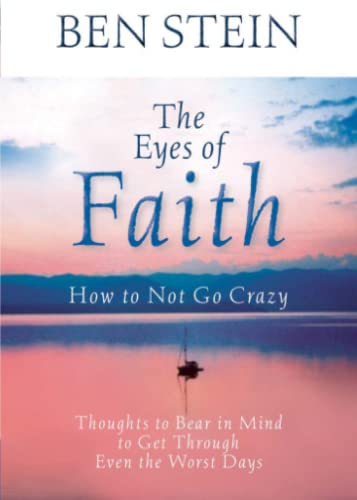 the-eyes-of-faith-how-to-not-go-crazy-thoughts-to-bear-in-mind-to-get-through-even-the-worst-days