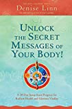 Linn, Denise: Unlock the Secret Messages of Your Body!: A 28-Day Jump-Start Program for Radiant Health and Glorious Vitality (Soul Coaching)
